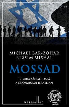 Mossad. Istoria sangeroasa a spionajului israelian/Michael Bar-Zohar, Nissim Mishal poza cate