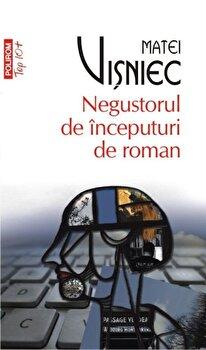 Negustorul de inceputuri de roman (Top 10+)-Matei Visniec imagine