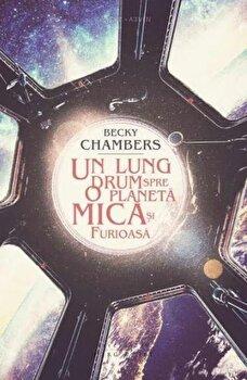 Un lung drum spre o planeta mica si furioasa/Becky Chambers imagine elefant.ro 2021-2022
