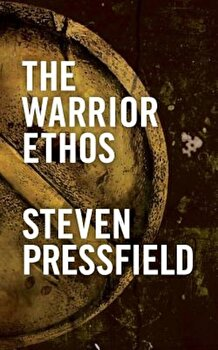 The Warrior Ethos, Paperback/Steven Pressfield poza cate