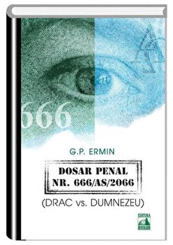 Dosar penal Nr. 666/AS/2066 (Drac vs. Dumnezeu)/G.P. Ermin poza cate