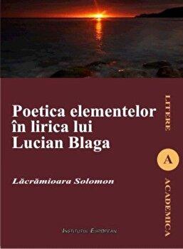 Imagine Poetica Elementelor In Lirica Lui Lucian Blaga - solomon Lacramioara