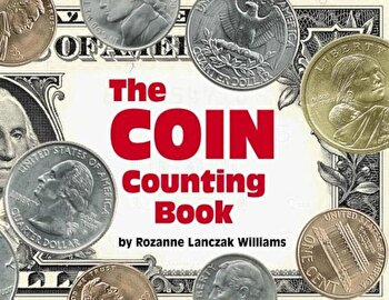 The Coin Counting Book, Paperback/Rozanne Lanczak Williams poza cate