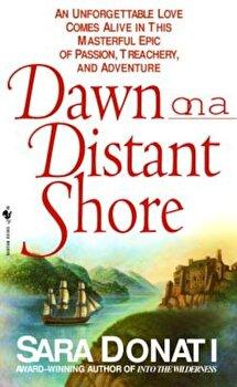 Dawn on a Distant Shore, Paperback/Sara Donati poza cate