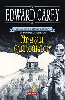 Orasul gunoaielor (Al doilea volum al Trilogiei Iremonger)-Edward Carey imagine