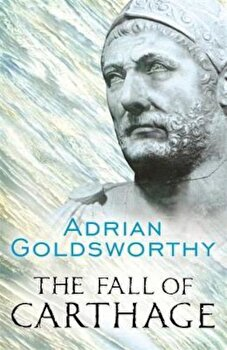 Fall of Carthage, Paperback/Adrian Goldsworthy poza cate