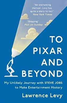 To Pixar and Beyond, Paperback/Lawrence Levy imagine