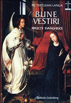 Bune vestiri. Reflectii evanghelice/Langa Tertulian Ioan imagine