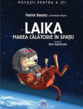 Laika. Marea calatorie in spatiu/Patrick Baudry