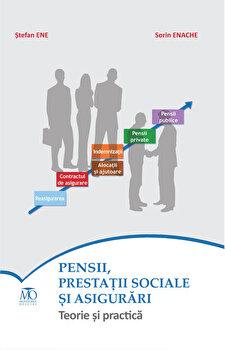 Pensii, prestatii sociale si asigurari. Teorie si practica/Stefan Ene, Sorin Enache imagine elefant.ro 2021-2022