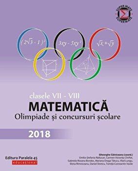 Matematica. Olimpiade si concursuri scolare 2018. Clasele VII-VIII/Gheorghe Cainiceanu