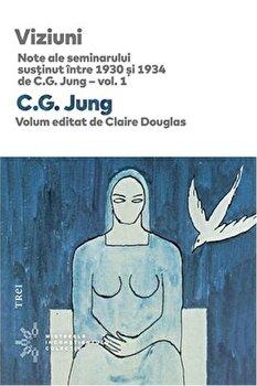 Viziuni. Note ale seminarului susinut ntre 1930 'i 1934 de C.G. Jung - vol. 1-C. G. Jung, Claire Douglas imagine