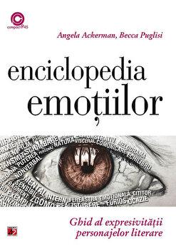 Enciclopedia emotiilor. Ghid al expresivitatii personajelor literare/Becca Puglisi, Angela Ackerman imagine elefant.ro 2021-2022