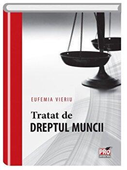 Tratat de dreptul muncii/Eufemia Vieriu imagine elefant.ro 2021-2022