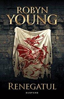 Renegatul (Seria Rebeliunea, partea a II-a)/Robyn Young