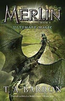Ultimate Magic, Paperback/T. A. Barron poza cate