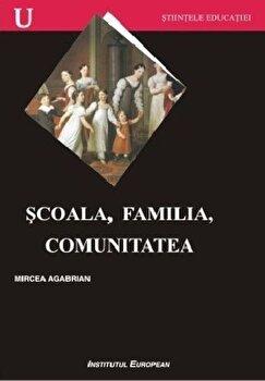Scoala, familia, comunitatea/Mircea Agabrian imagine