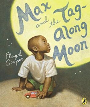 Max and the Tag-Along Moon, Paperback/Floyd Cooper poza cate
