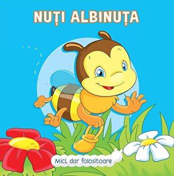Mici, dar folositoare: Nuti Albinuta/Veronica Podesta