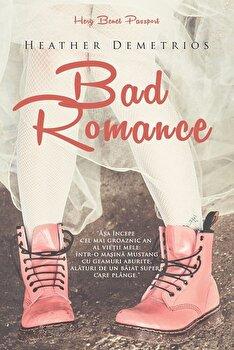 Bad Romance/Heather Demetrios imagine elefant.ro 2021-2022