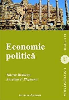 Economie politica/Tiberiu Brailean, Aurelian P. Plopeanu imagine elefant.ro 2021-2022