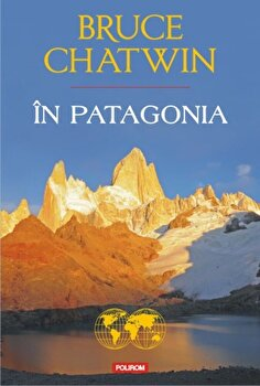 In Patagonia/Bruce Chatwin