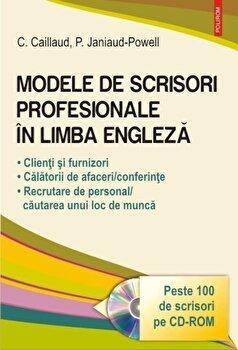 Modele de scrisori profesionale in limba engleza. Editia 2016 + CD/Carole Caillaud, Patricia Janiaud-Powell imagine elefant.ro 2021-2022