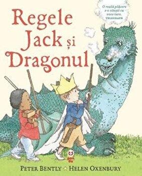 Regele Jack si Dragonul/Peter Bently, Helen Oxenbury
