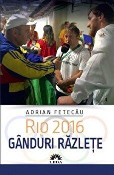 Rio 2016. Ganduri razlete/Adrian Fetecau poza cate