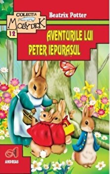 Aventurile lui Peter Iepurasul si alte povestiri/Beatrix Potter
