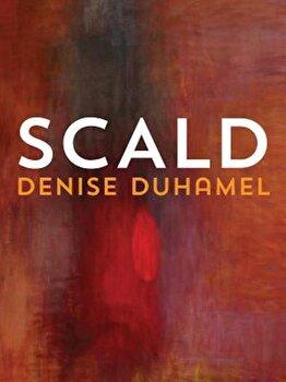 Scald, Paperback/Denise Duhamel poza cate