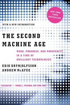 The Second Machine Age: Work, Progress, and Prosperity in a Time of Brilliant Technologies, Paperback/Erik Brynjolfsson poza cate