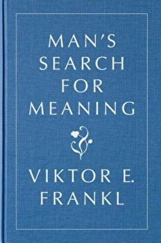 Man's Search for Meaning, Gift Edition, Hardcover/Viktor E. Frankl poza cate