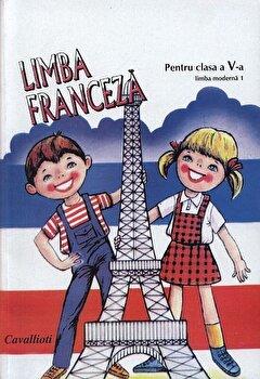 Limba franceza pentru clasa a V-a - L1/Micaela Slavescu, Mariana Popa, Angela Soare