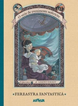Evenimente nefericite 3: Fereastra fantastica/Lemony Snicket