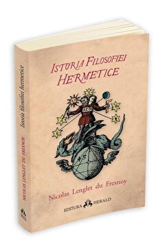 Istoria filosofiei hermetice/Nicolas Lenglet du Fresnoy imagine