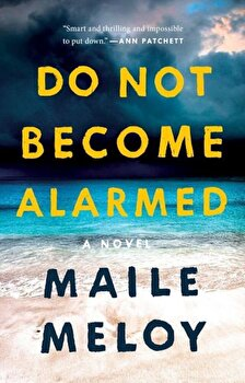 Do Not Become Alarmed, Paperback/Maile Meloy image0