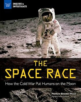The Space Race: How the Cold War Put Humans on the Moon, Hardcover/Matthew Brenden Wood image0