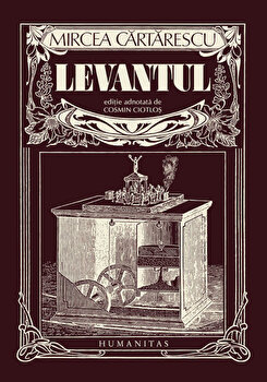 Levantul. Editie adnotata de Cosmin Ciotlos/Mircea Cartarescu imagine elefant.ro 2021-2022