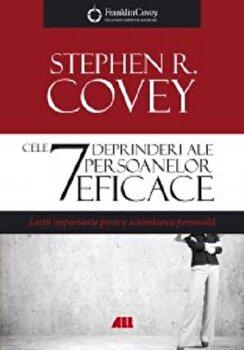 Cele 7 deprinderi ale persoanelor eficace/Stephen R. Covey imagine