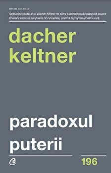 Paradoxul puterii/Dacher Keltner imagine