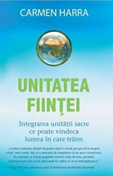 Unitatea fiintei. Integrarea unitatii sacre ce poate vindeca lumea in care traim/Carmen Harra imagine elefant.ro 2021-2022