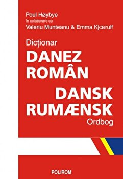 Dictionar danez-roman. Dansk-Rumaensk Ordbog/Valeriu Munteanu, Paul Hoybye, Emma Kjaerulf
