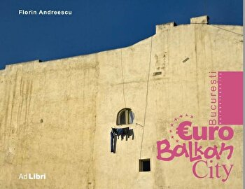 Bucuresti EuroBalkanCity-Florin Andreescu imagine