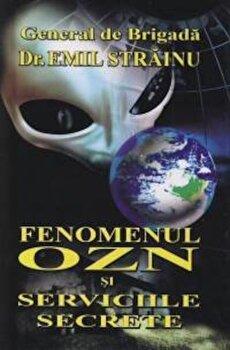 Fenomenul OZN si Serviciile Secrete/Emil Strainu imagine elefant.ro 2021-2022