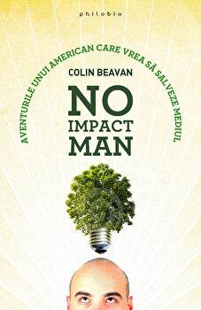 Coperta Carte No Impact Man. Aventurile unui american care vrea sa salveze mediul