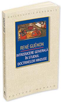 Introducere generala in studiul doctrinelor hinduse/Rene Guenon imagine elefant.ro 2021-2022