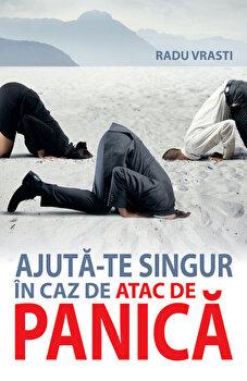 Ajuta-te singur in caz de atac de panica/Radu Vrasti imagine elefant.ro 2021-2022