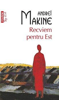 Recviem pentru Est (Top 10+)/Andrei Makine imagine