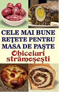 Cele mai bune retete pentru masa de Paste. Obiceiuri stramosesti/Mihaela Enache imagine elefant.ro 2021-2022